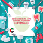 Some Reasons and Facts behind Relying only on the Experienced Dubai Dentist