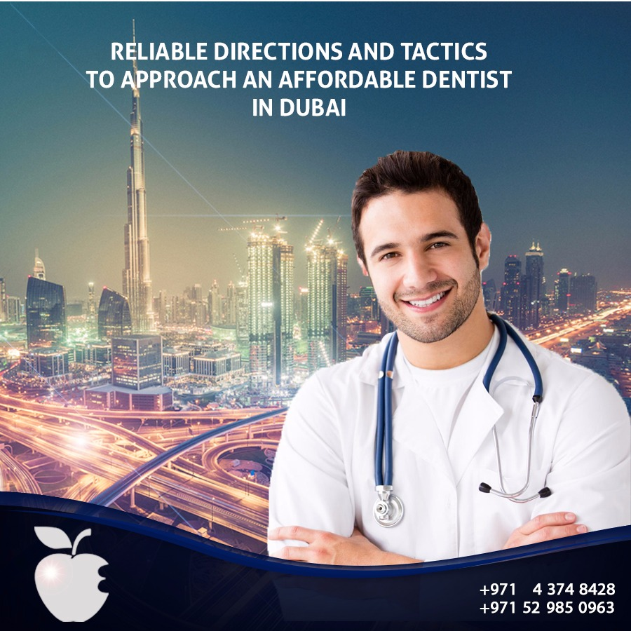 Reliable Directions and Tactics to Approach an Affordable Dentist in Dubai