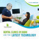 Dental clinics in Dubai use the latest technology